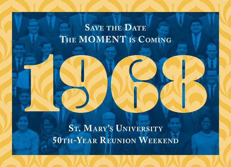 Save the date - the moment is coming. 1968: St. Mary's University 50th-year reunion weekend
